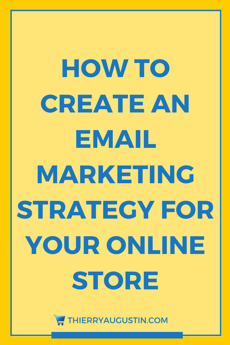 How to Create an Email Marketing Strategy for Your Online Store ...