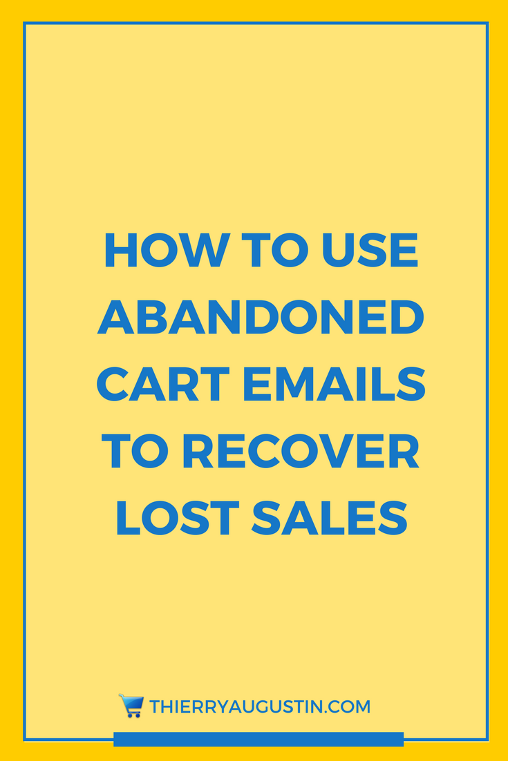 How To Use Abandoned Cart Emails To Recover Lost Sales Thierry