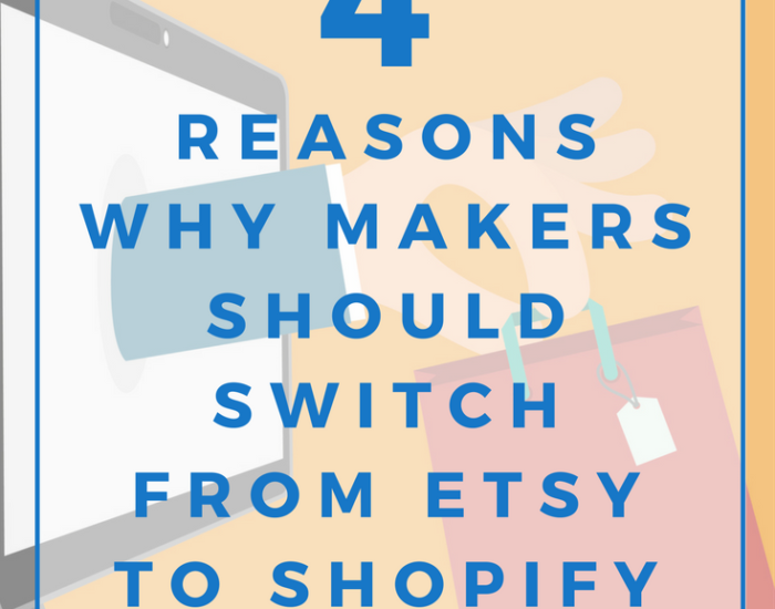 why makers should switch from etsy to shopify. make more money online. online boutique. how to start an online store.